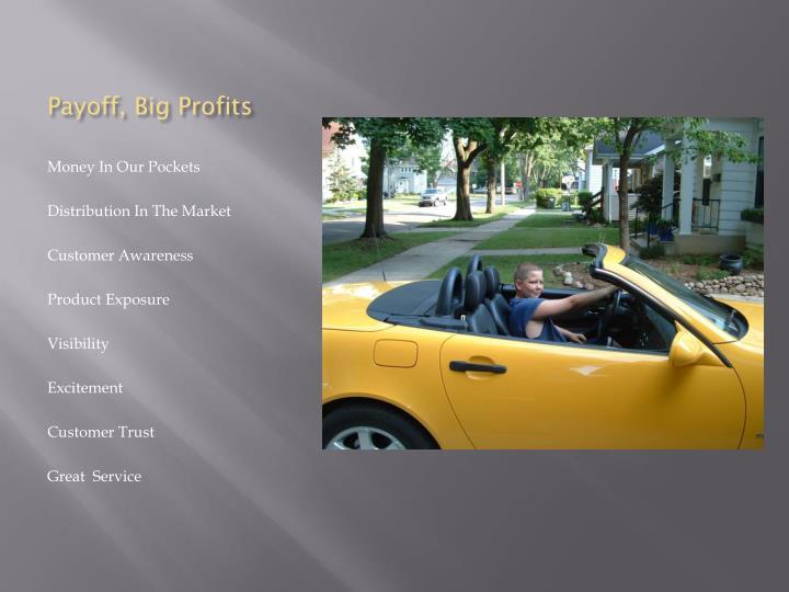 Payoff, Big Profits