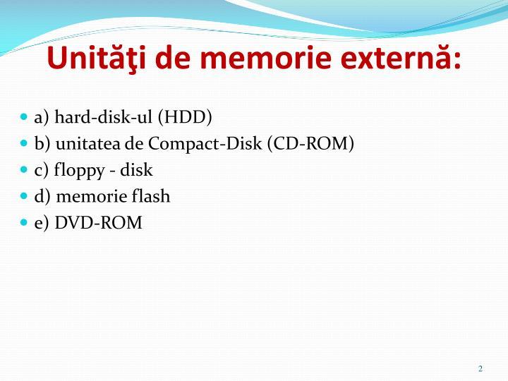 Unităţi de memorie externă: