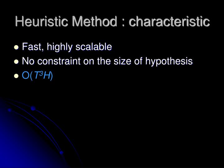 Heuristic Method : characteristic