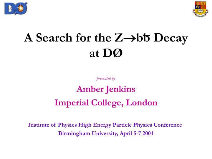 A search for the z bb decay at d