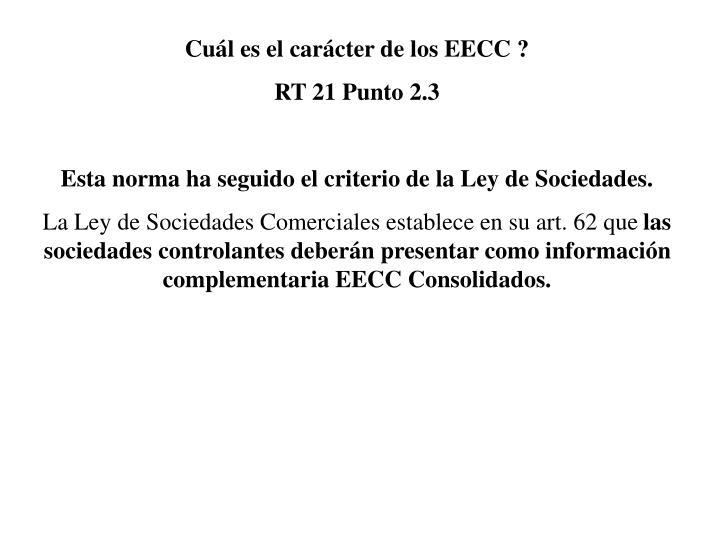 Cuál es el carácter de los EECC ?