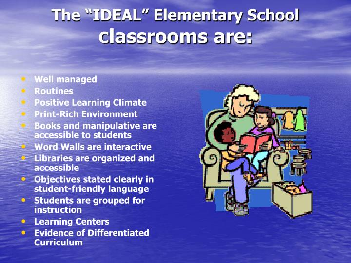 The ideal elementary school c lassrooms are
