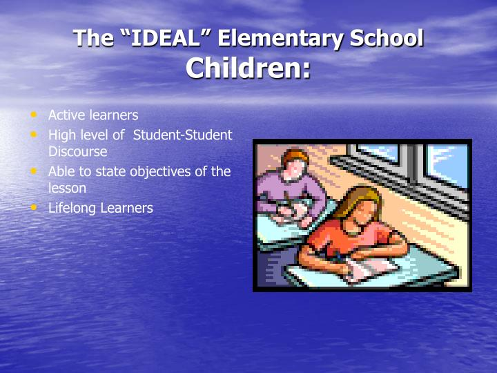 "The ""IDEAL"" Elementary School"