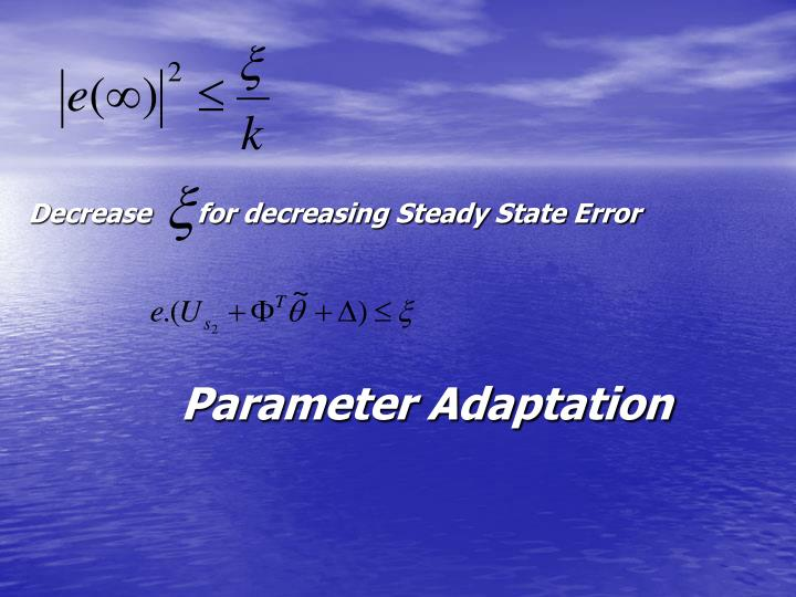 Decrease      for decreasing Steady State Error