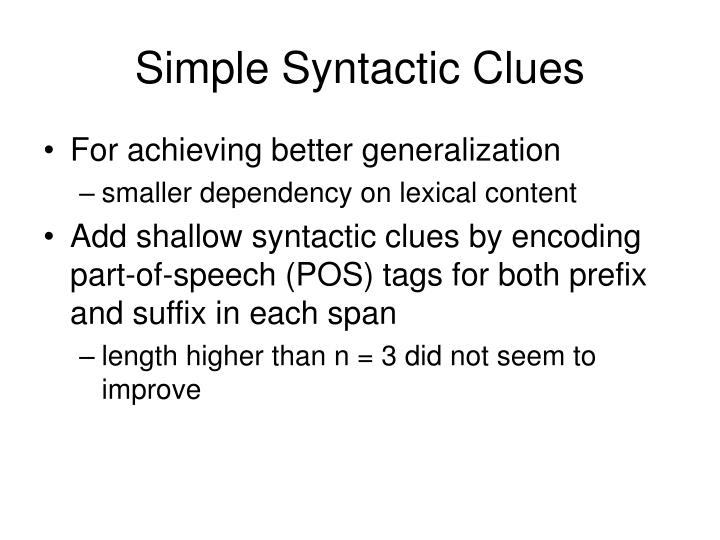 Simple Syntactic Clues