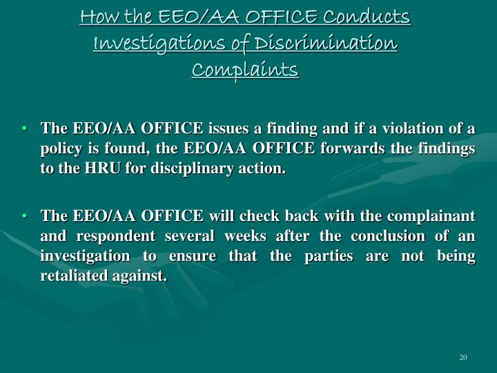 How the EEO/AA OFFICE Conducts Investigations of Discrimination Complaints