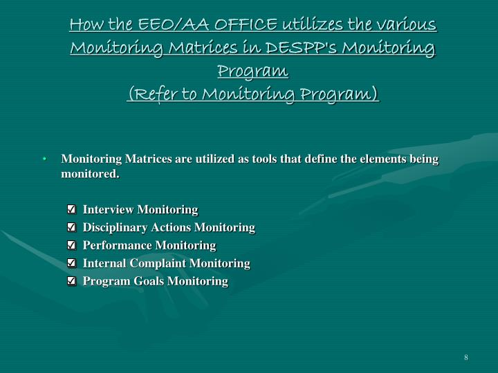How the EEO/AA OFFICE utilizes the various Monitoring Matrices in DESPP's Monitoring Program