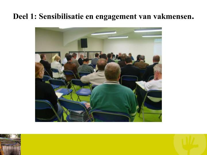 Deel 1: Sensibilisatie en engagement van vakmensen