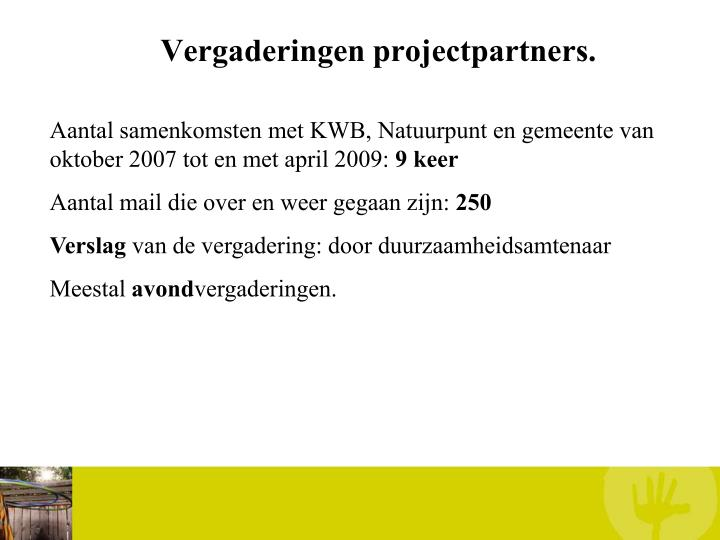 Vergaderingen projectpartners.
