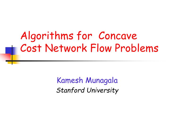 Algorithms for concave cost network flow problems