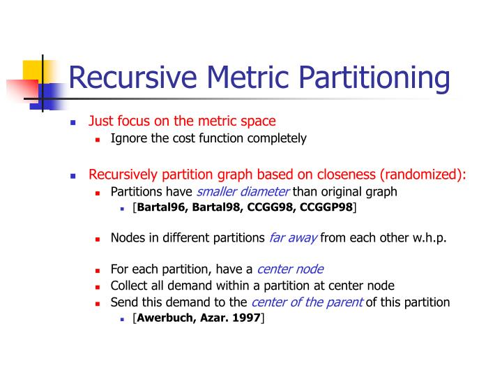 Recursive Metric Partitioning