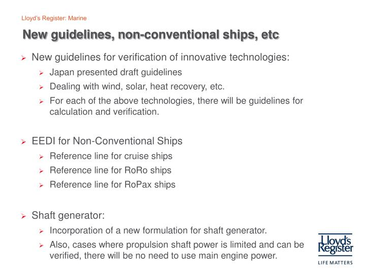 New guidelines, non-conventional ships, etc