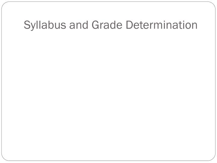 Syllabus and grade determination