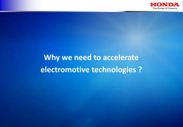 Why we need to accelerate  electromotive technologies ?
