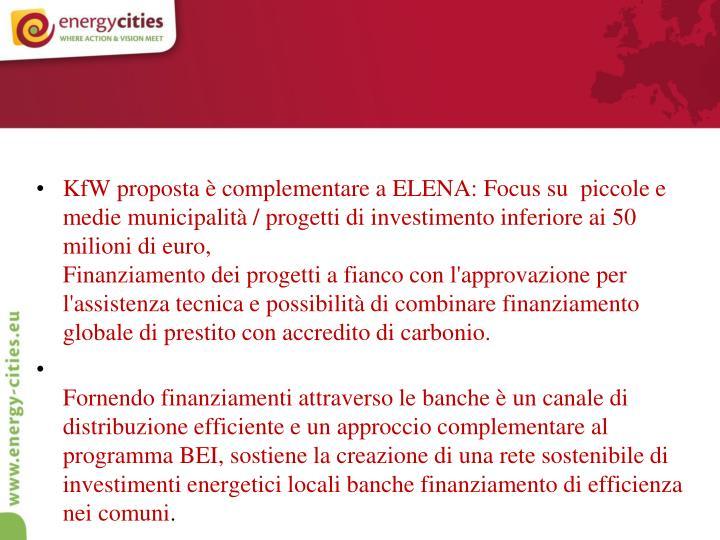 KfW proposta è complementare a ELENA: Focus su  piccole e medie municipalità / progetti di investimento inferiore ai 50 milioni di euro,