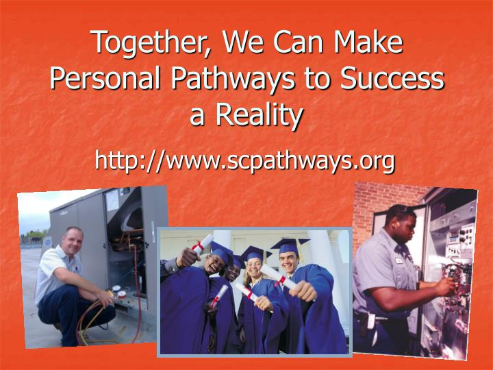 Together, We Can Make Personal Pathways to Success a Reality