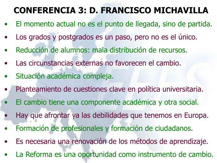 CONFERENCIA 3: D. FRANCISCO MICHAVILLA