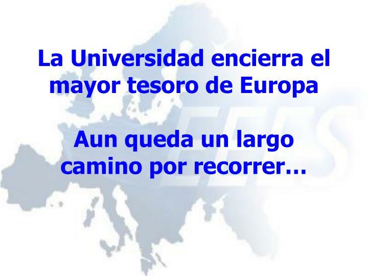 La Universidad encierra el mayor tesoro de Europa