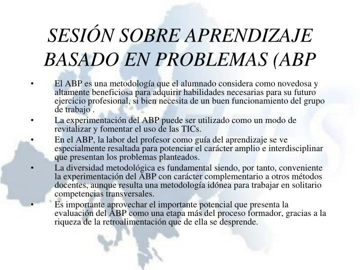 SESIÓN SOBRE APRENDIZAJE BASADO EN PROBLEMAS (ABP