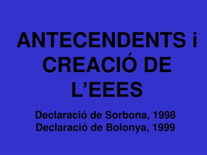 ANTECENDENTS i CREACIÓ DE L'EEES