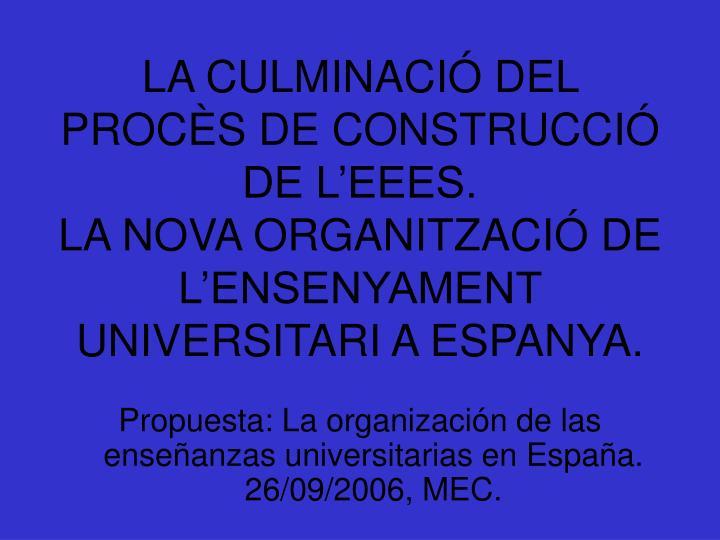 LA CULMINACIÓ DEL PROCÈS DE CONSTRUCCIÓ DE L'EEES.