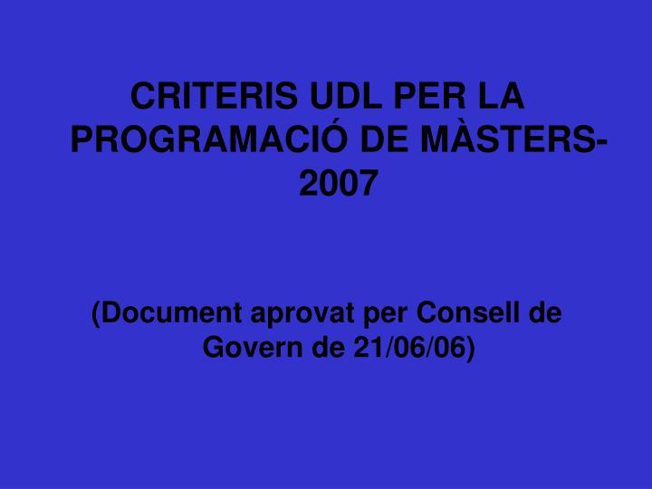 CRITERIS UDL PER LA PROGRAMACIÓ DE MÀSTERS-2007