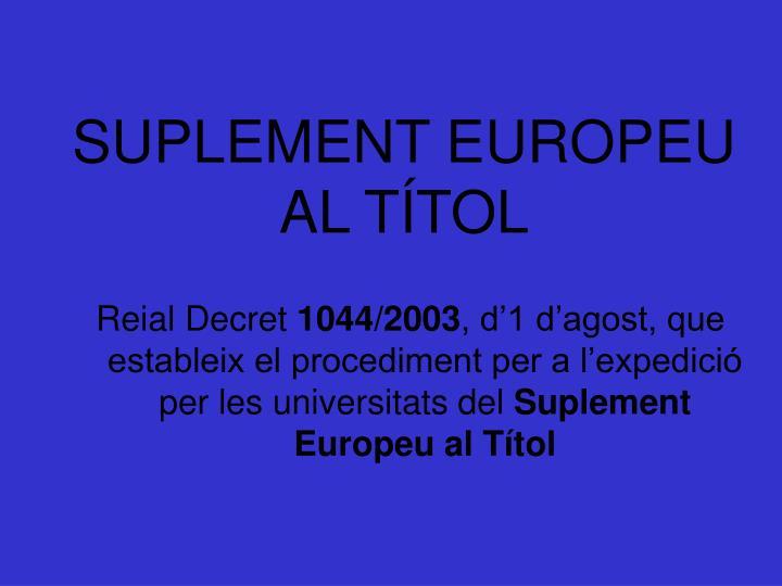 SUPLEMENT EUROPEU AL TÍTOL