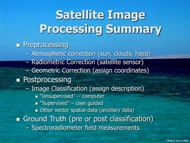 Satellite Image Processing Summary