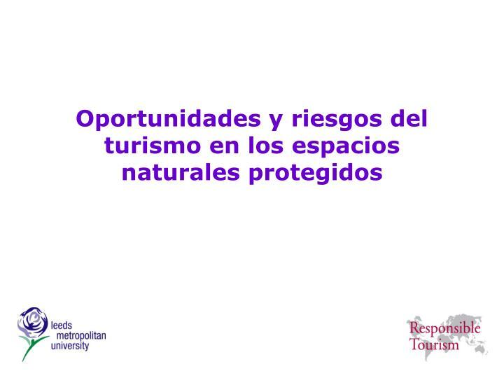 Oportunidades y riesgos del turismo en los espacios naturales protegidos