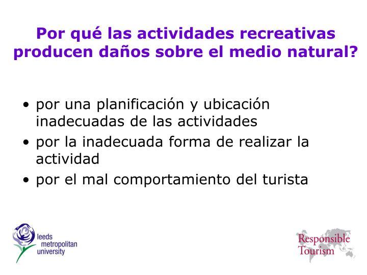Por qué las actividades recreativas producen daños sobre el medio natural?