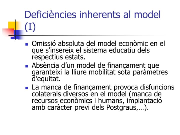 Deficiències inherents al model (I)