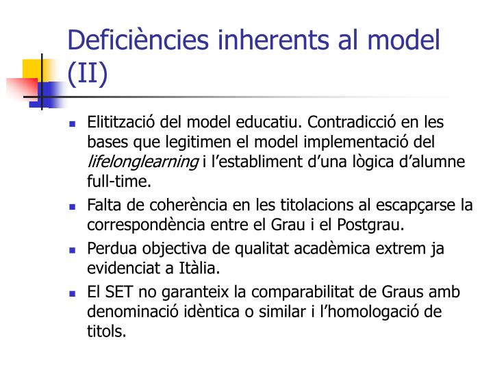 Deficiències inherents al model (II)