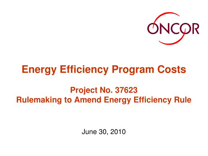 Energy efficiency program costs project no 37623 rulemaking to amend energy efficiency rule