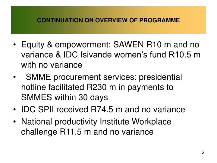 CONTINUATION ON OVERVIEW OF PROGRAMME