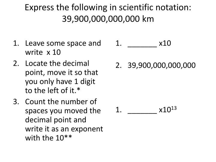 Express the following in scientific notation: