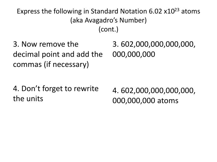 Express the following in Standard Notation 6.02 x10