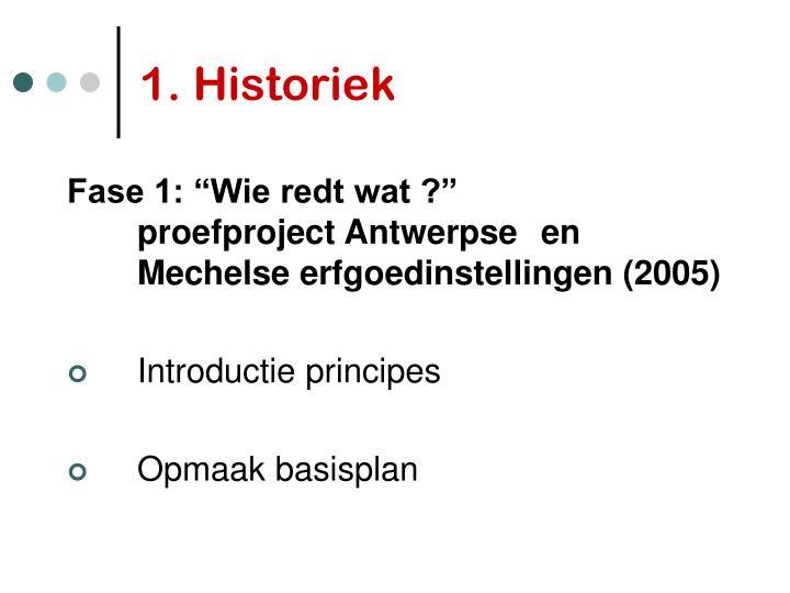 1. Historiek