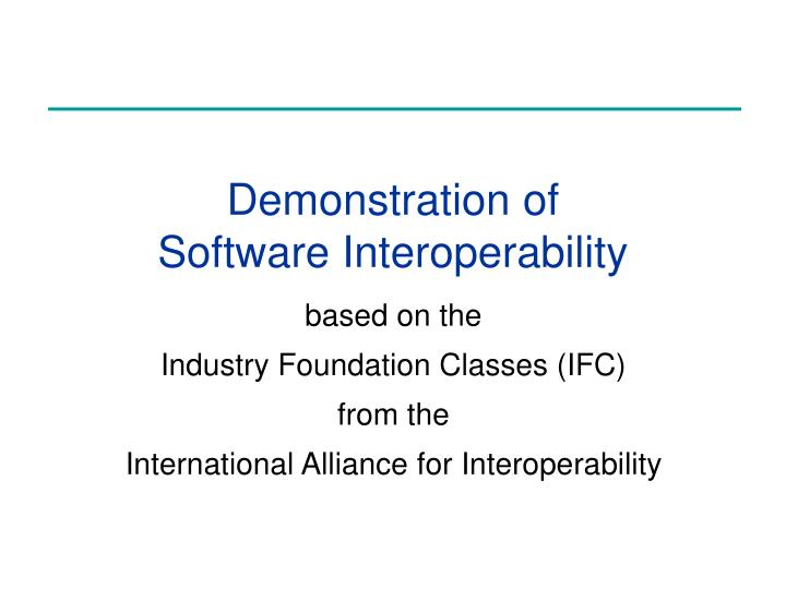 Demonstration of software interoperability