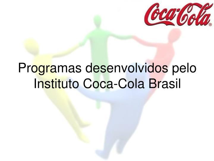 Programas desenvolvidos pelo Instituto Coca-Cola Brasil