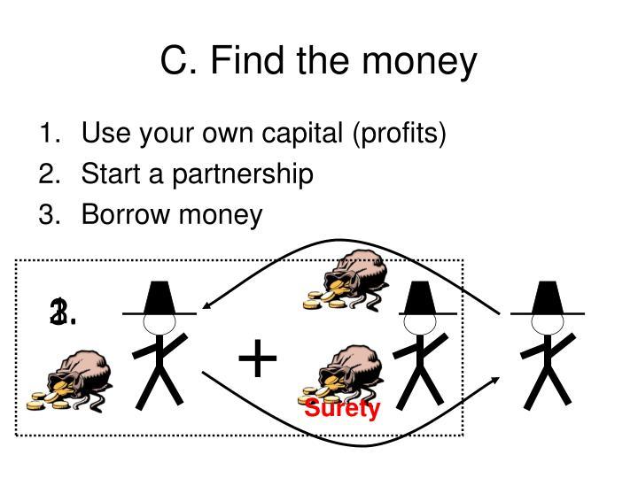 C. Find the money