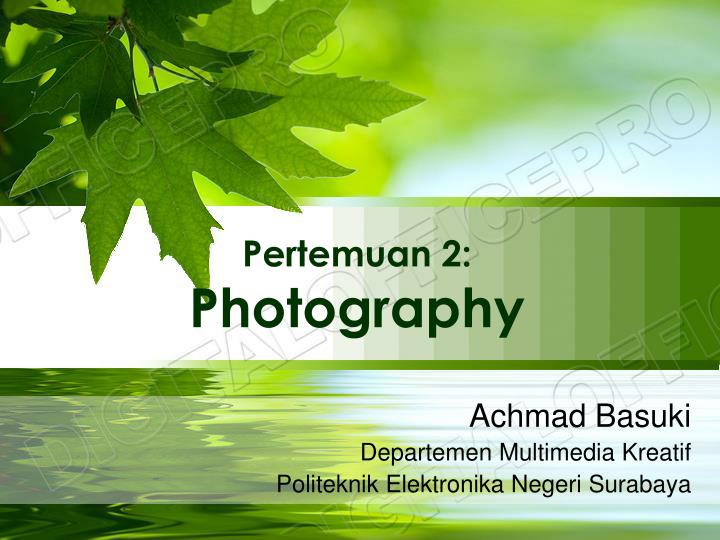 Pertemuan 2 photography