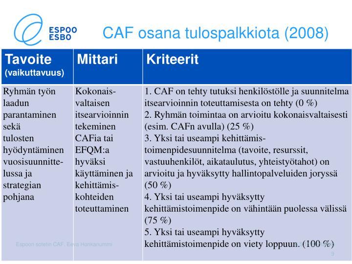 CAF osana tulospalkkiota (2008)