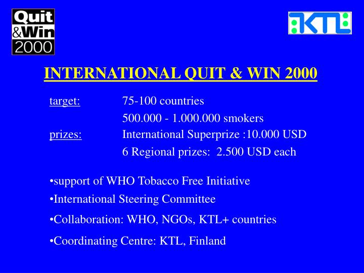 INTERNATIONAL QUIT & WIN 2000