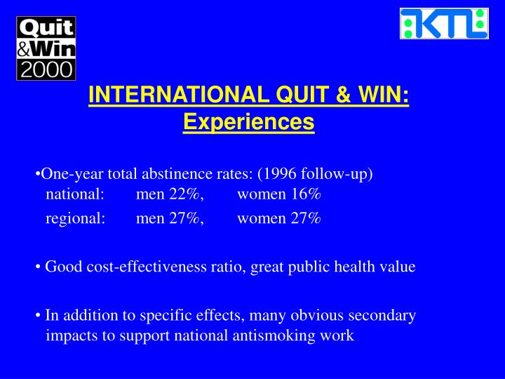 INTERNATIONAL QUIT & WIN: Experiences