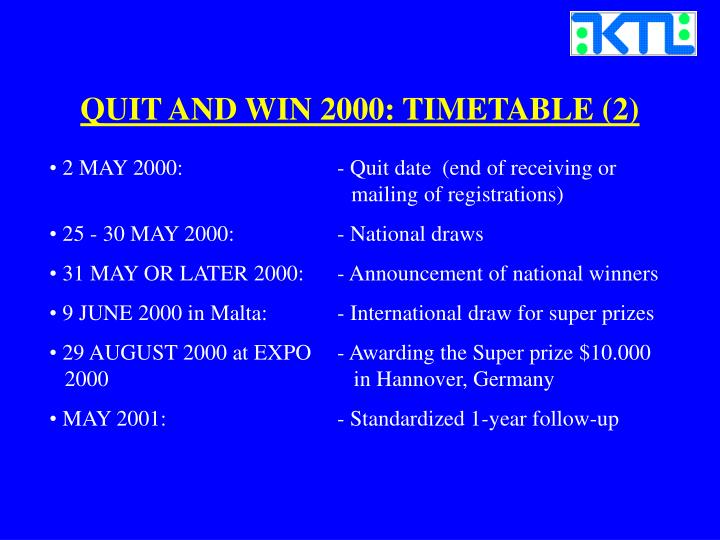 QUIT AND WIN 2000: TIMETABLE (2)