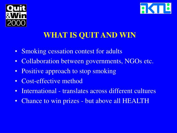 WHAT IS QUIT AND WIN