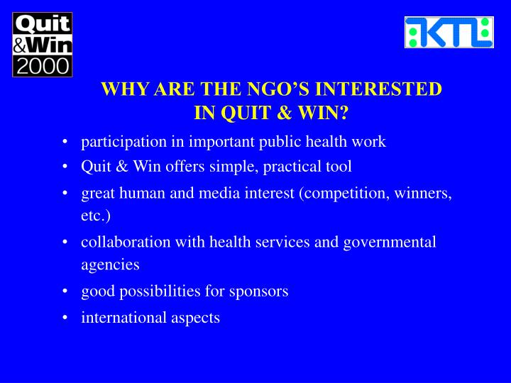 WHY ARE THE NGO'S INTERESTED
