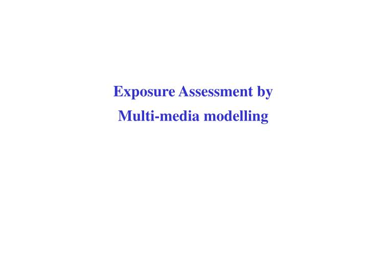 Exposure Assessment by