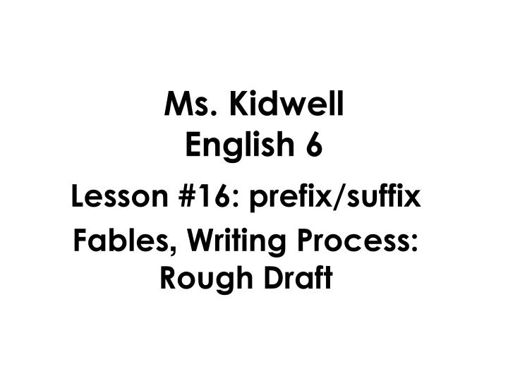 Ms kidwell english 6