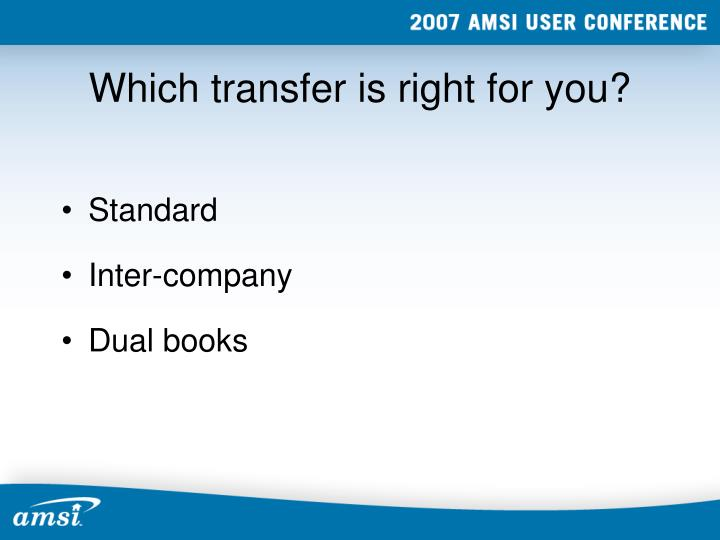 Which transfer is right for you?
